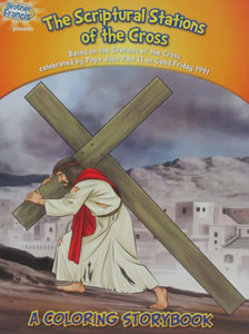 THE SCRIPTURAL STATIONS OF THE CROSS Based on the Stations of the Cross celebrated by Pope John Paul II on  Good Friday 1991 Coloring Book