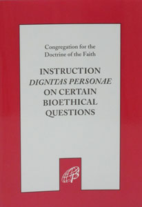 INSTRUCTION, DIGNITAS PERSONAE, ON CERTAIN BIOETHICAL QUESTIONS