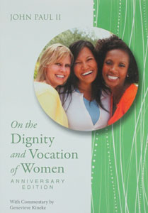 ON THE DIGNITY AND VOCATION OF WOMEN Anniversary Edition