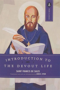 INTRODUCTION TO THE DEVOUT LIFE by St. Francis de Sales.