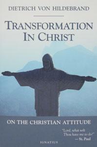 TRANSFORMATION IN CHRIST by Dietrich von Hildebrand