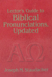 LECTOR'S GUIDE TO BIBLICAL PRONUNCIATION by Joseph M. Staudacher.