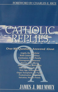 CATHOLIC REPLIES by James J. Drummey.