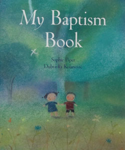 MY BAPTISM BOOK by SOPHIE PIPER & DUBRAVKA KOLANOVIC