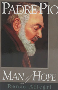 PADRE PIO MAN OF HOPE BY RENZO ALLEGRI