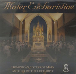 MATER EUCHARISTIAE by THE DOMINICAN SISTERS OF MARY MOTHER OF THE EUCHARIST  CD