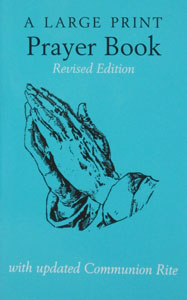 A LARGE PRINT PRAYER BOOK Revised Edition