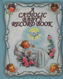 A CATHOLIC BABY'S RECORD BOOK No. 2458