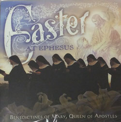 EASTER AT EPHESUS by BENEDICTINES OF MARY, QUEEN OF APOSTLES  CD