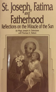 ST. JOSEPH, FATIMA AND FATHERHOOD by Msgr. Joseph Cirrincione.
