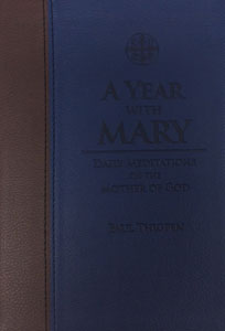 A YEAR WITH MARY Daily Meditations on the Mother of God by PAUL THIGPEN
