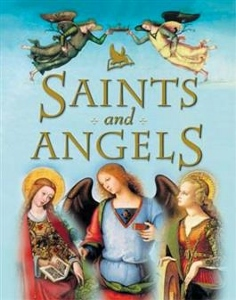 SAINTS AND ANGELS by Claire Llewellyn.  Hardback.