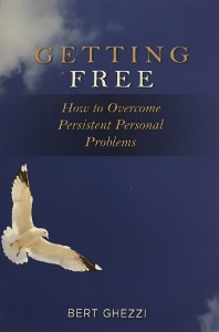 GETTING FREE How To Overcome Persistant Personal Problems by BERT GHEZZI