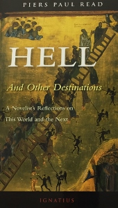 HELL And Other Destinations by PIERS PAUL READ