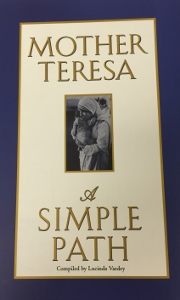 MOTHER TERESA A SIMPLE PATH  Compiled by Lucinda Vardey