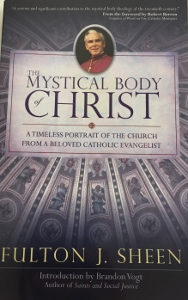 THE MYSTICAL BODY OF CHRIST A Timeless Portrait of the Church from a Beloved Catholic Evangelist by FULTON J. SHEEN