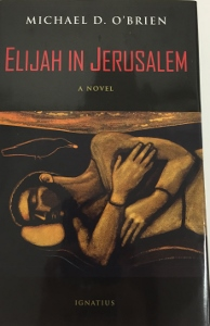ELIJAH IN JERUSALEM  by MICHAEL D. O'BRIEN