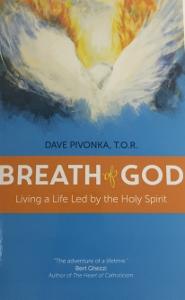 BREATH OF GOD Living a Life Led by the Holy Spirit by DAVE PIVONKA, T.O.R.