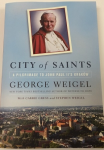 CITY OF SAINTS A Pilgrimage to John Paul II's Krakow by GEORGE WEIGEL