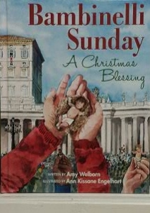 BAMBINELLI SUNDAY A Christmas Blessing by AMY WELBORN