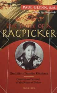 THE SMILE OF A RAGPICKER The Life of Satoko Kitahara by PAUL GLYNN, S.M.