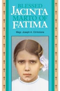 BLESSED JACINTA MARTO OF FATIMA by Msgr. J. Cirrincione