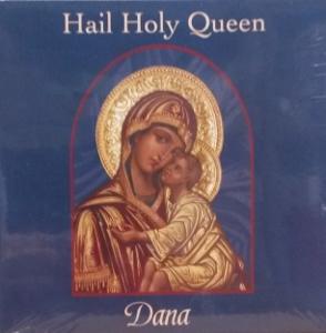 HAIL HOLY QUEEN. Dana. CD.