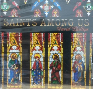 SAINTS AMONG US by David Phillips.  CD.