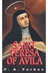 SAINT TERESA OF AVILA by F. A. FORBES