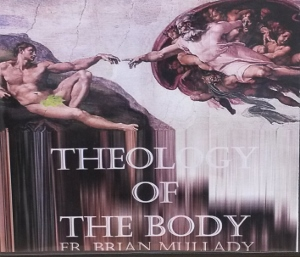 THEOLOGY OF THE BODY by FR. BRIAN MULLADY, audio CD