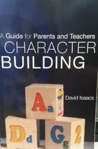 CHARACTER BUILDING A Guide for Parents and Teachers by David Isaacs