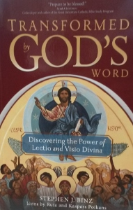 TRANSFORMED BY GOD'S WORD Discovering the Power of Lectio and Visio Divina by STEPHEN J. BINZ Icons by RUTA AND KASPARS POIKANS