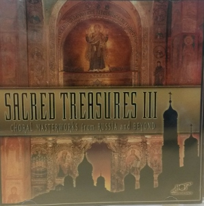 SACRED TREASURES III Choral Masterworks from Russia and Beyond  CD