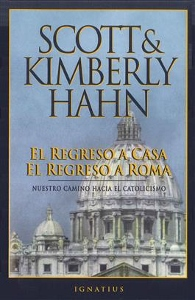 EL REGRESO A CASA, EL REGRESO A ROMA. SCOTT AND KIMBERLY HAHN