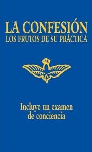 LA CONFESION: Los Frutos De Su Practica.