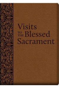 VISITS TO THE BLESSED SACRAMENT by ST. ALPHONSUS LIGUORI