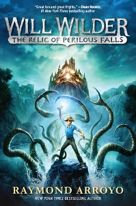 WILL WILDER THE RELIC OF PERILOUS FALLS by RAYMOND ARROYO