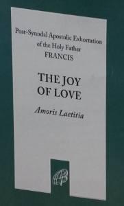 THE JOY OF LOVE ( Amoris Laetitia) - Pope Francis