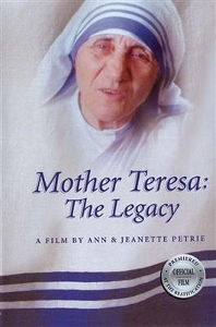 MOTHER TERESA: THE LEGACY A Film by Ann & Jeanette Petrie