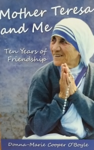 MOTHER TERESA AND ME Ten Years of Friendship by DONNA-MARIE COOPER O'BOYLE
