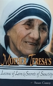 MOTHER TERESA'S LESSONS OF LOVE & SECRETS OF SANCTITY by SUSAN CONROY